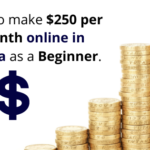 How to make $250 per month working online in Kenya.