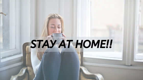 Stay at Home!!
